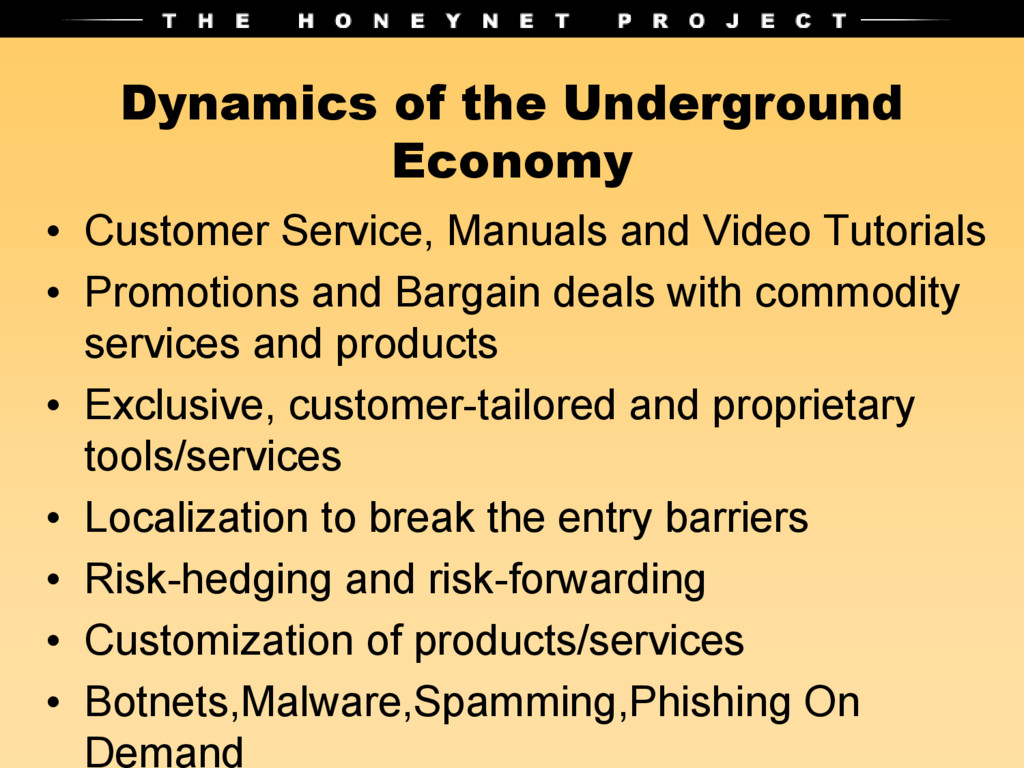 Dynamics of the Underground Economy • Customer ...
