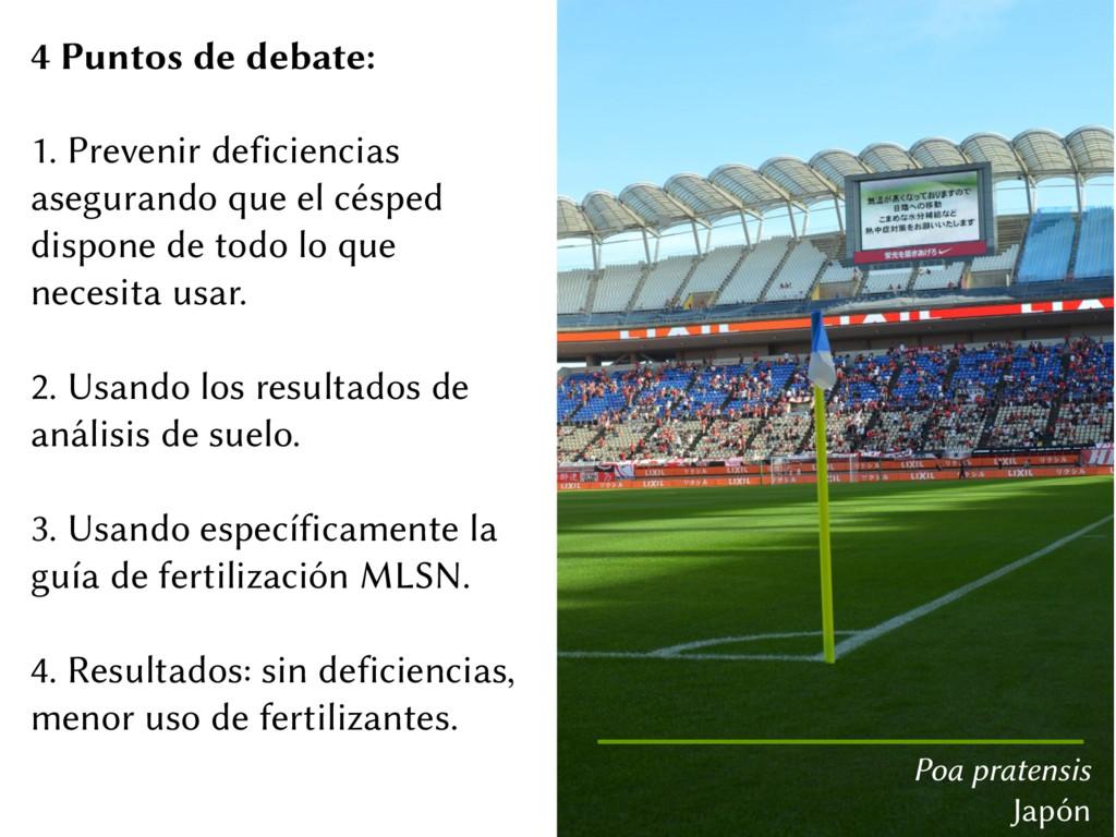 4 Puntos de debate: 1. Prevenir deficiencias as...