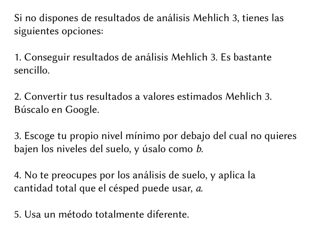 Si no dispones de resultados de análisis Mehlic...