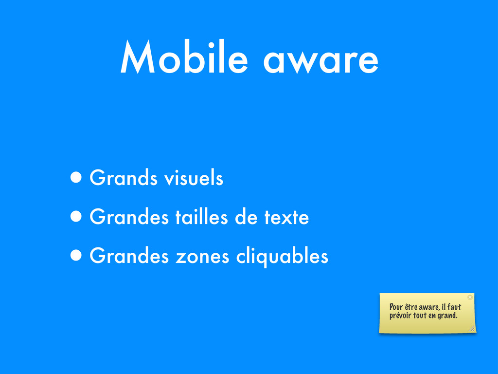 Mobile aware •Grands visuels •Grandes tailles d...