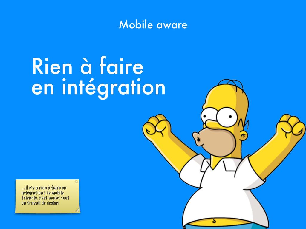 Rien à faire en intégration Mobile aware ... il...