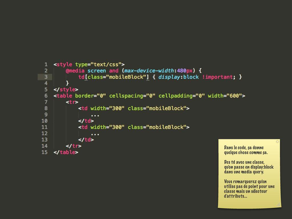 Dans le code, ça donne quelque chose comme ça. ...