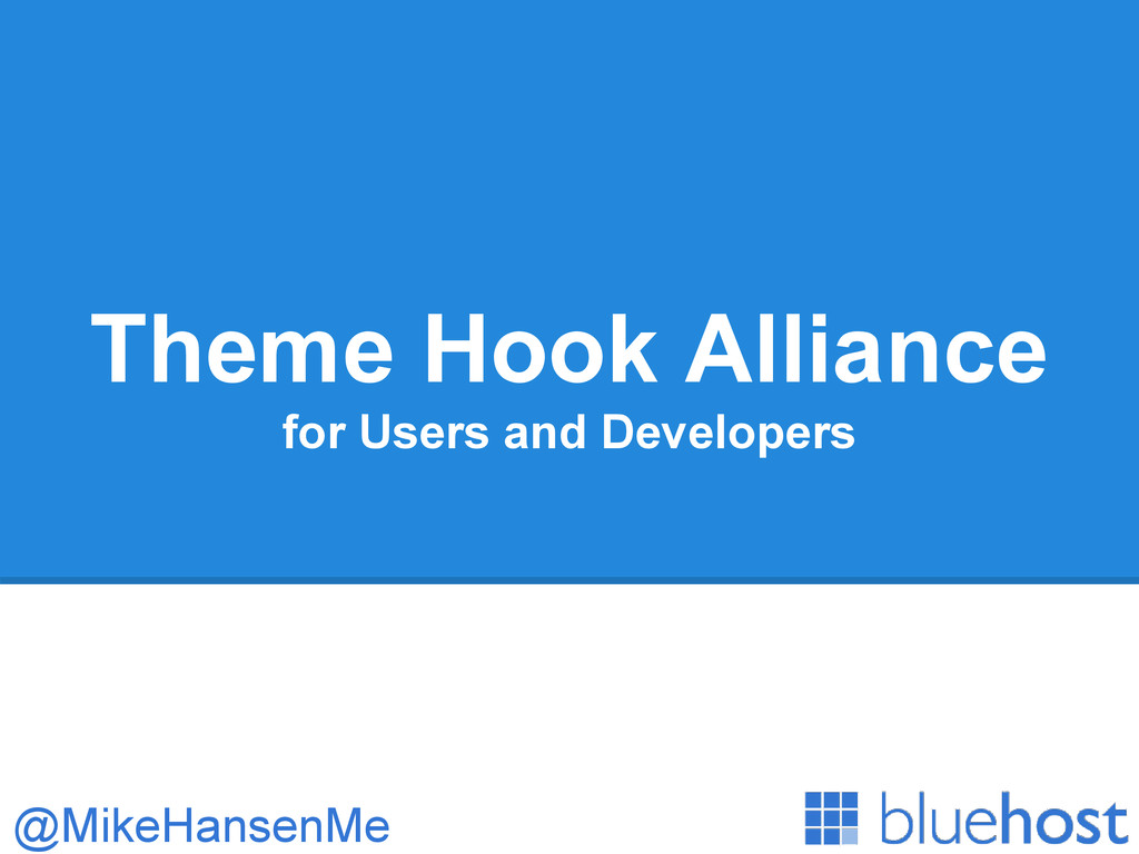 Theme Hook Alliance for Users and Developers @M...