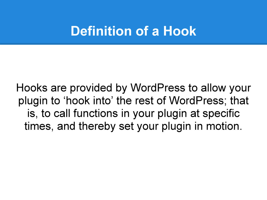 Definition of a Hook Hooks are provided by Word...