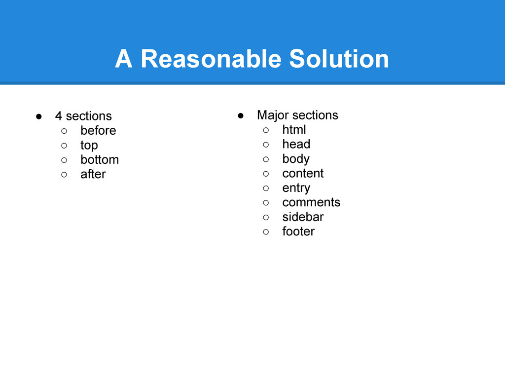 A Reasonable Solution ● 4 sections ○ before ○ t...