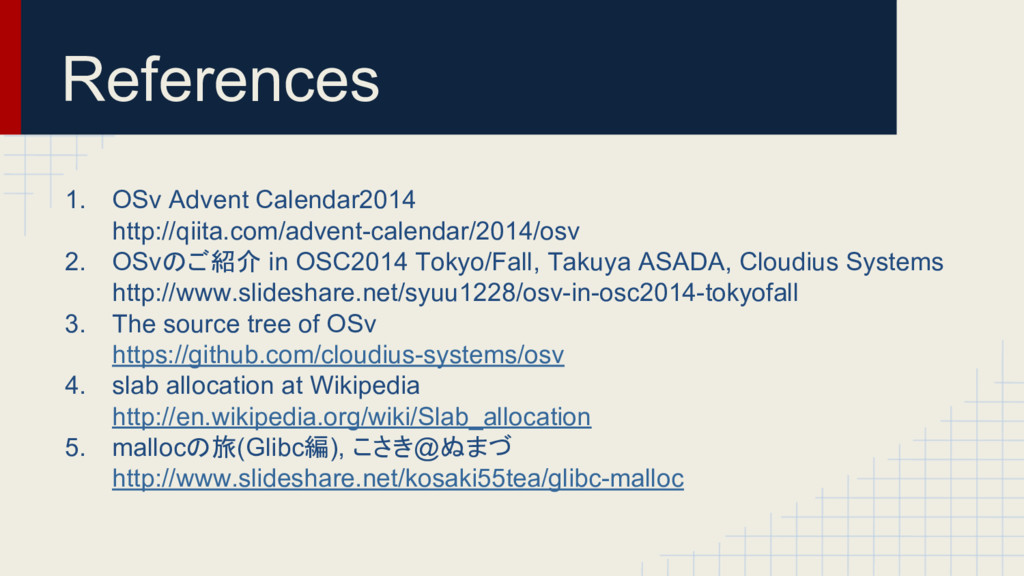 References 1. OSv Advent Calendar2014 http://qi...