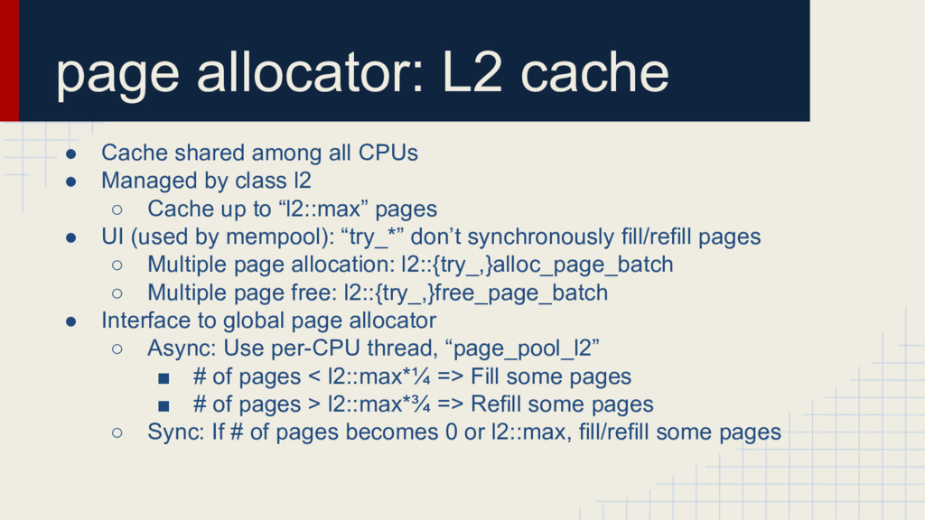 page allocator: L2 cache ● Cache shared among a...