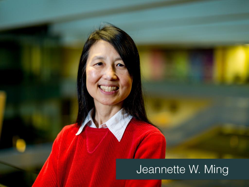 Jeannette W. Ming
