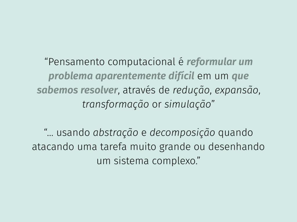 """""""Pensamento computacional é reformular um probl..."""