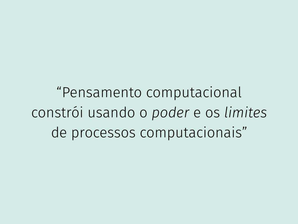"""""""Pensamento computacional constrói usando o pod..."""