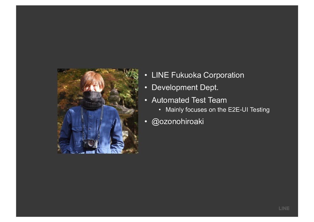 • LINE Fukuoka Corporation • Development Dept. ...