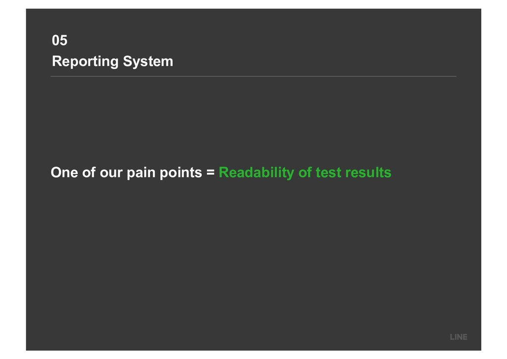 05 Reporting System One of our pain points = Re...