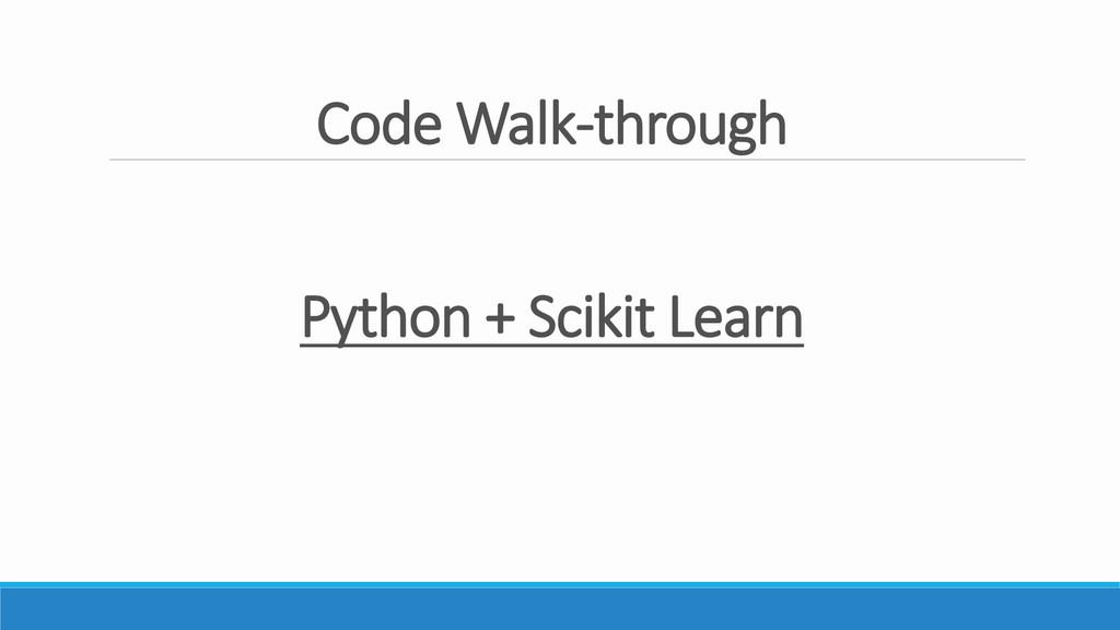 Code Walk-through Python + Scikit Learn