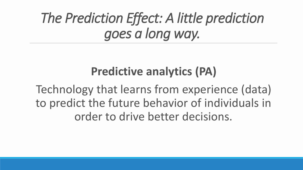 The Prediction Effect: A little prediction goes...