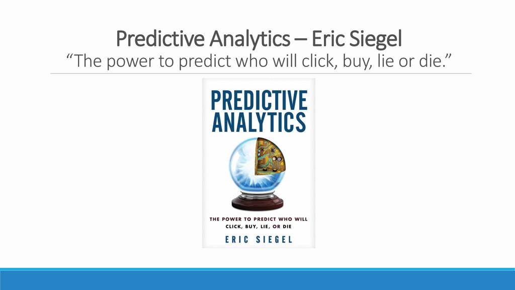 "Predictive Analytics – Eric Siegel ""The power t..."