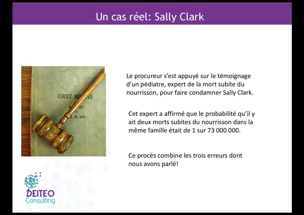 Un cas réel: Sally Clark Le procureur s'est app...