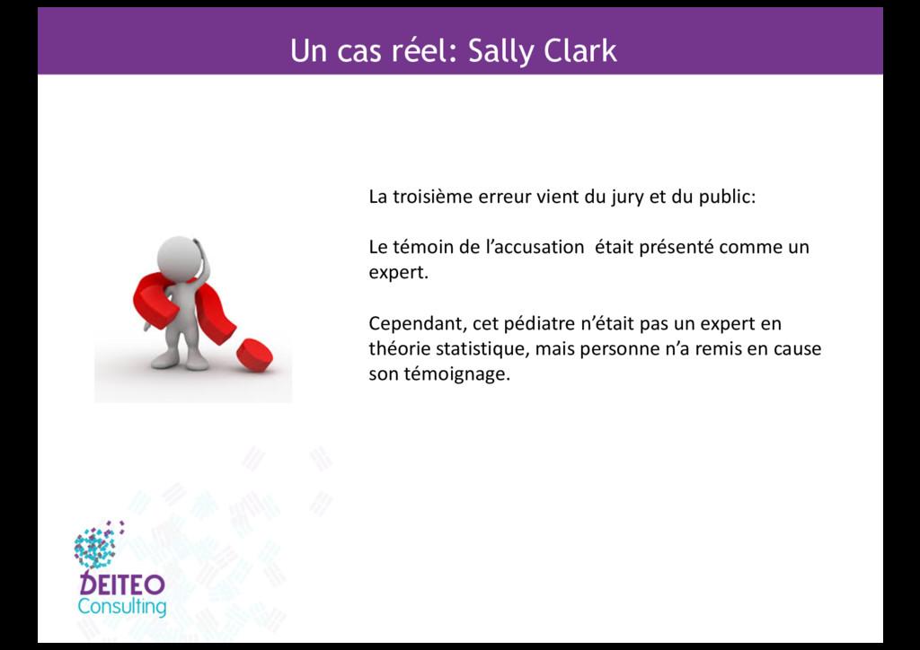 Un cas réel: Sally Clark La troisième erreur vi...
