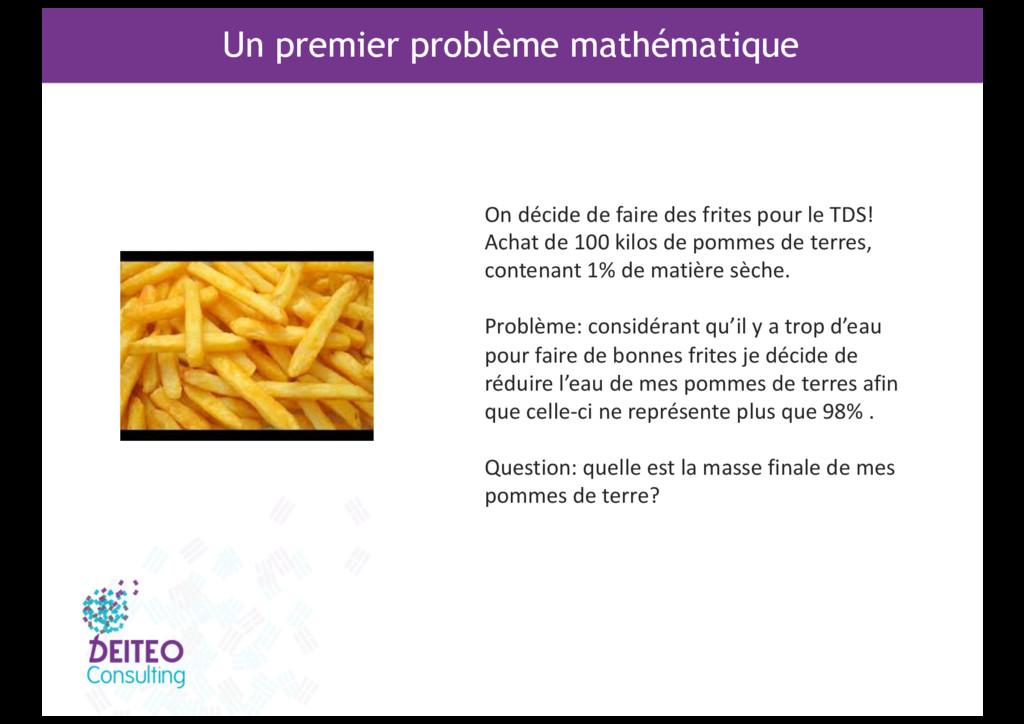 Un premier problème mathématique On décide de f...