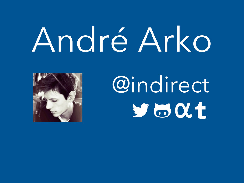 André Arko @indirect   