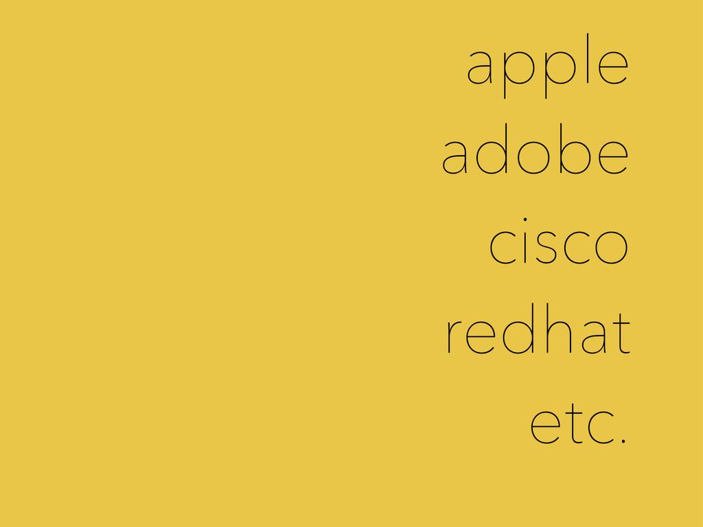 apple adobe cisco redhat etc.