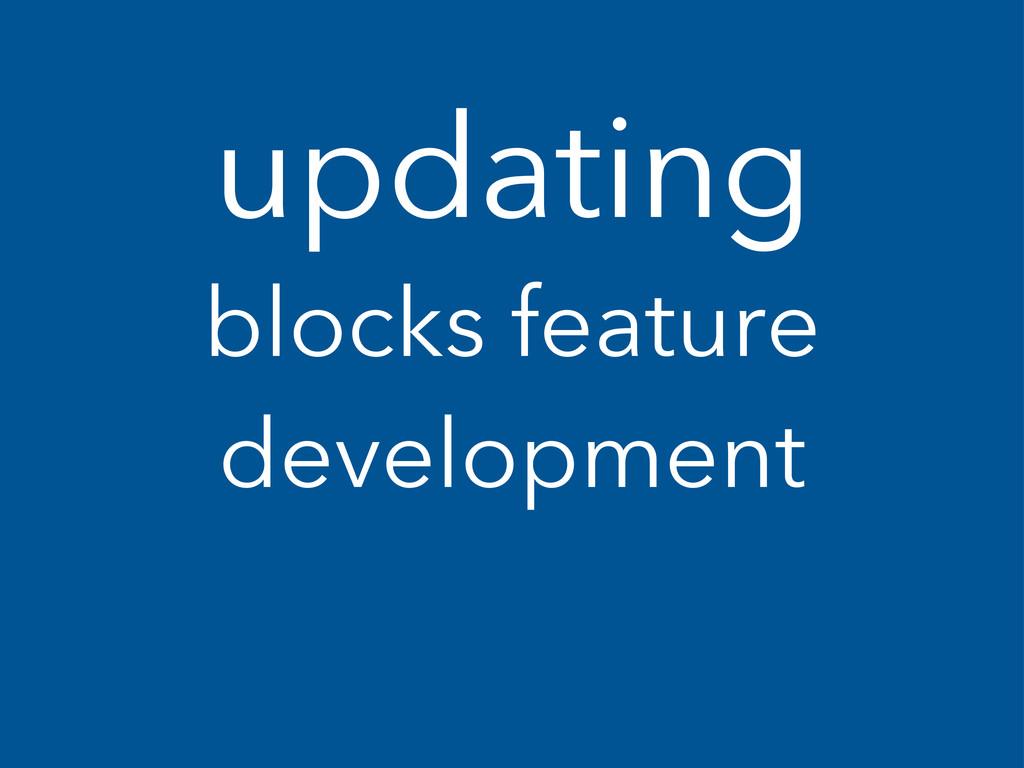 updating blocks feature development