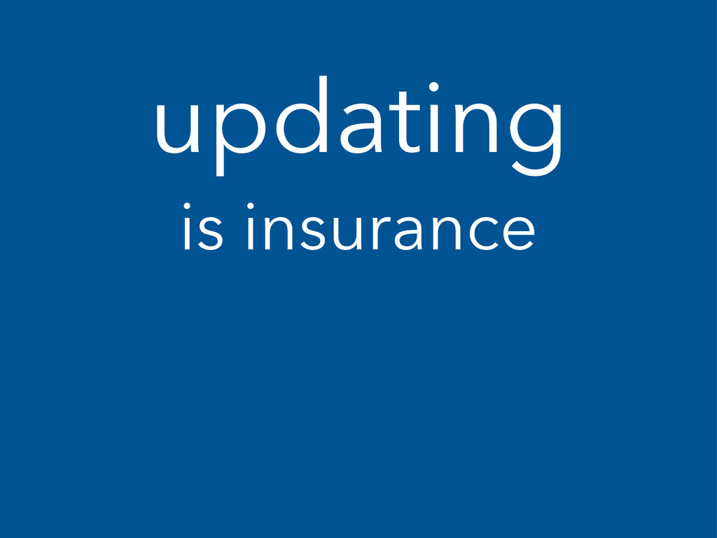 updating is insurance