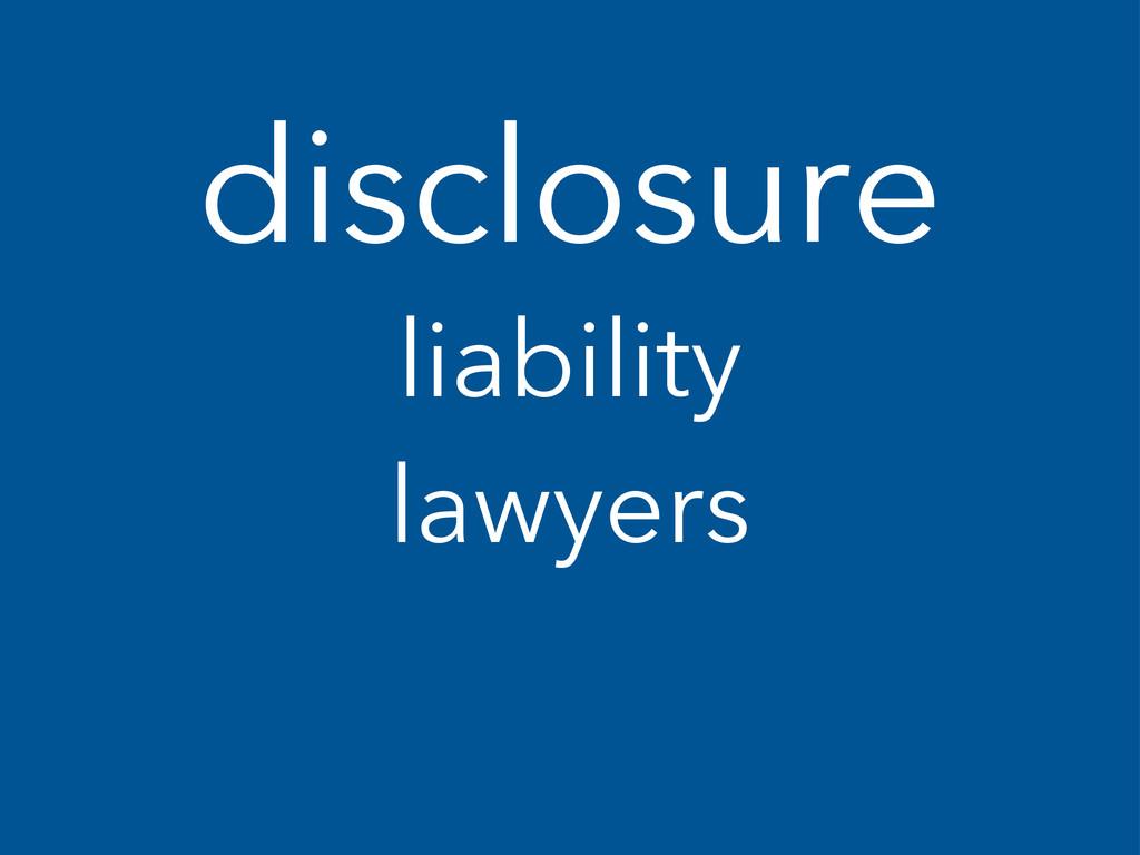 disclosure liability lawyers