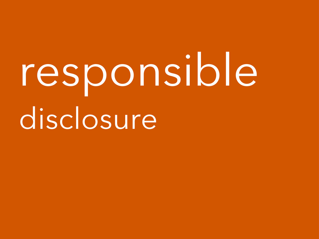 responsible disclosure