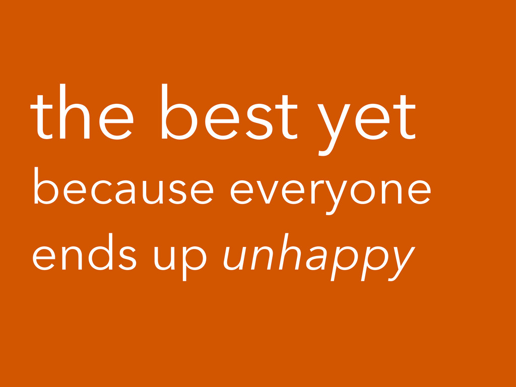 the best yet because everyone ends up unhappy