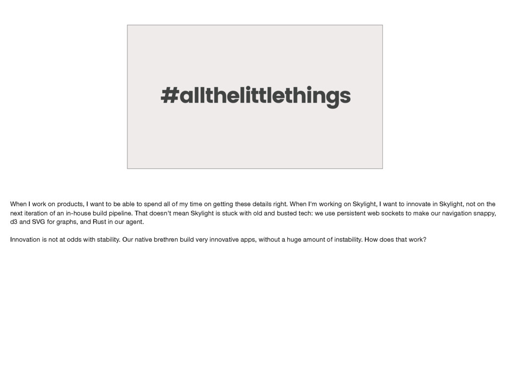 #allthelittlethings When I work on products, I ...