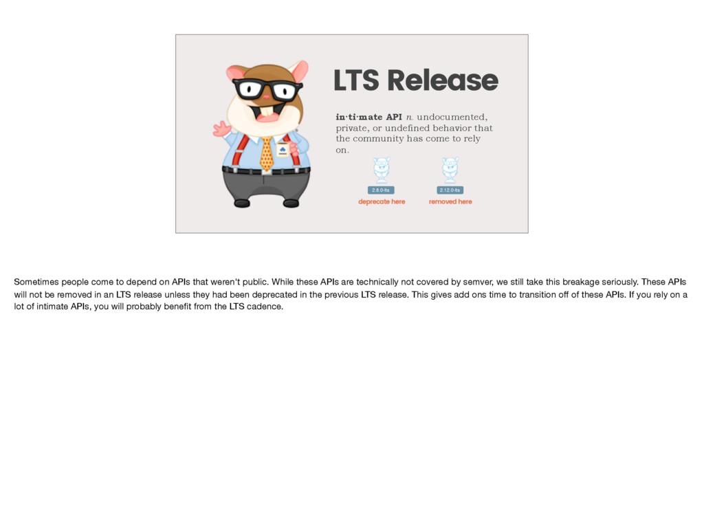 LTS Release in·ti·mate API n. undocumented, pri...
