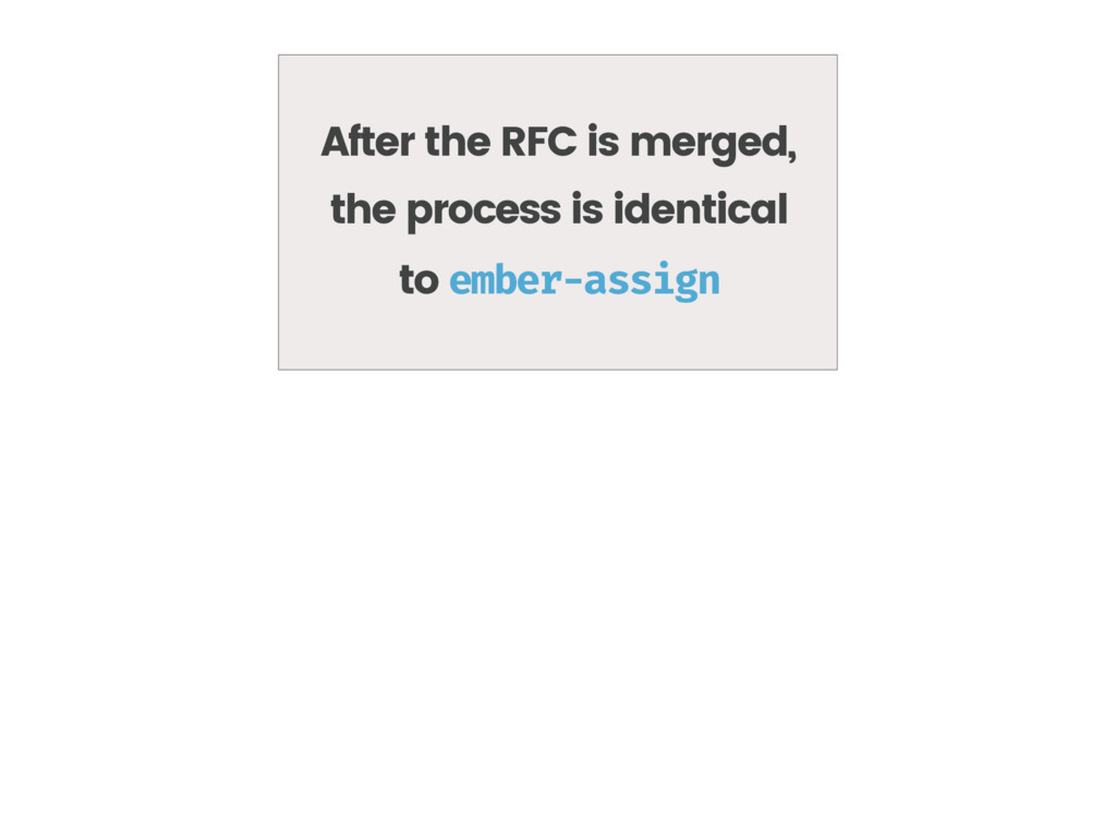 After the RFC is merged, the process is identic...