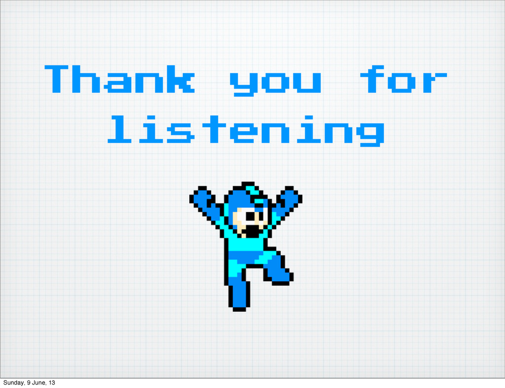 Thank you for listening Sunday, 9 June, 13