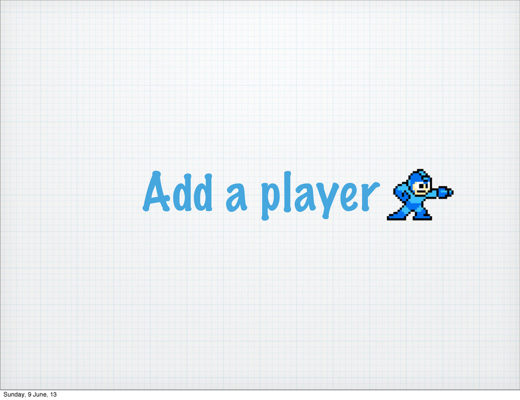 Add a player Sunday, 9 June, 13