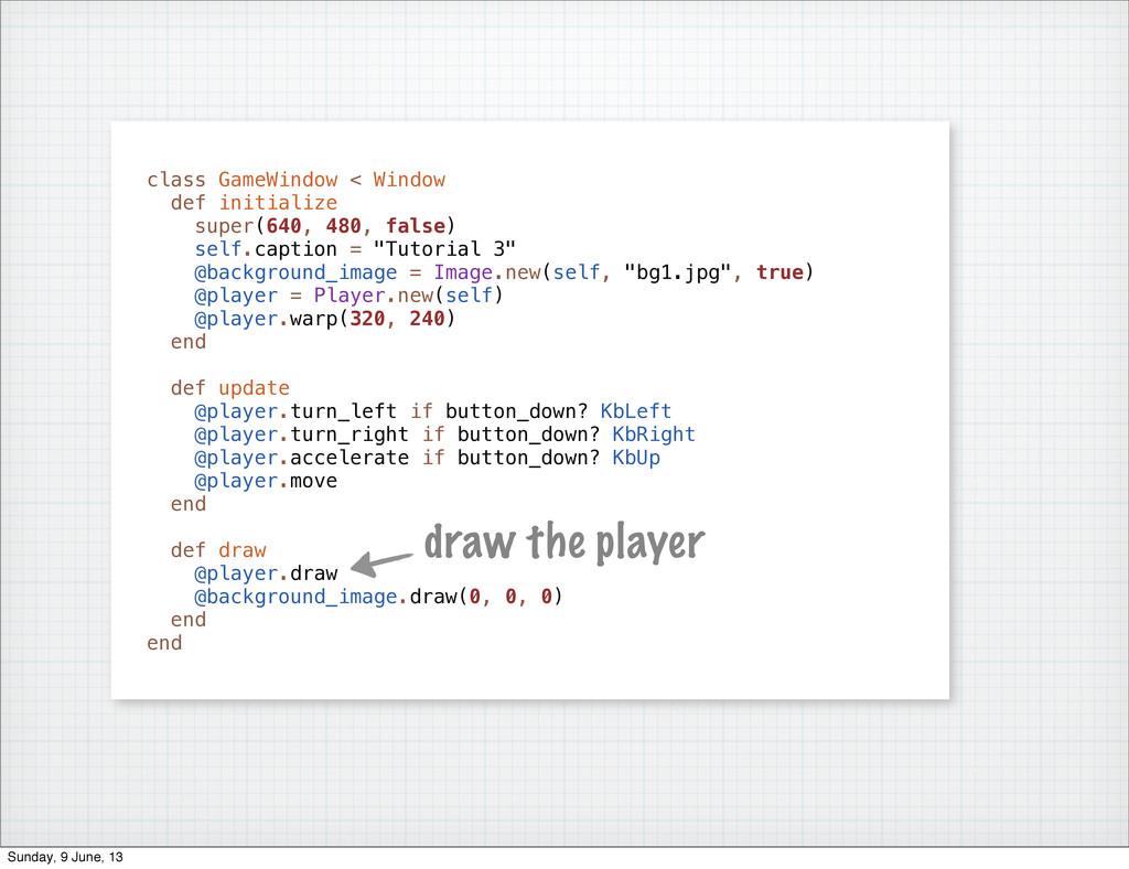 class GameWindow < Window def initialize super(...
