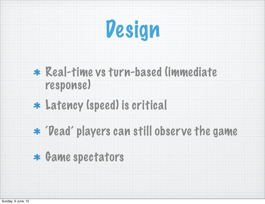 Design Real-time vs turn-based (immediate respo...