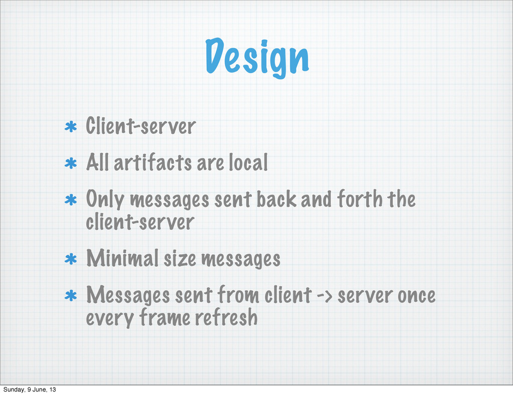 Design Client-server All artifacts are local On...