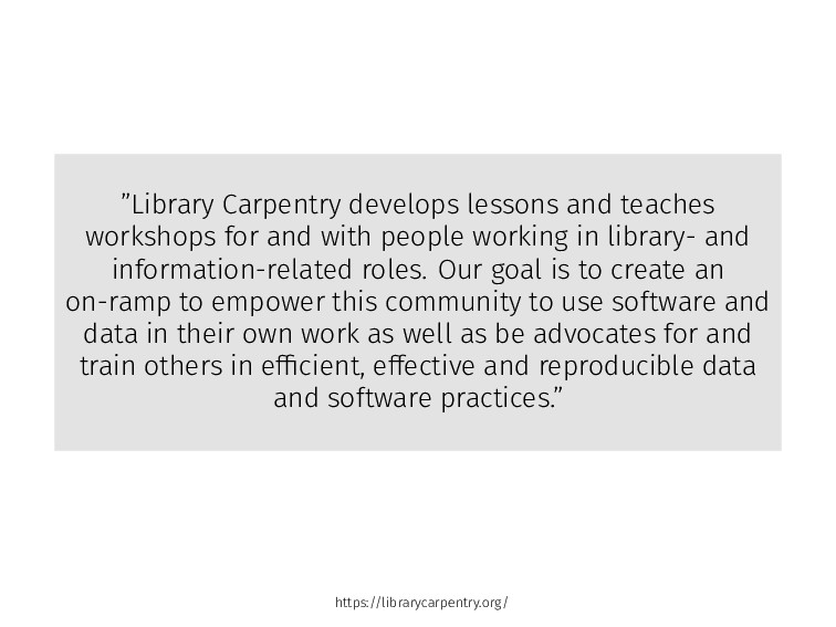 """Library Carpentry develops lessons and teaches..."