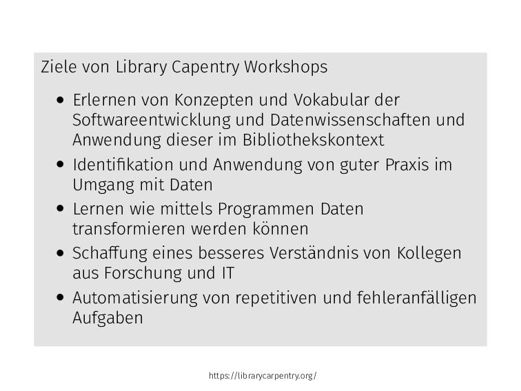 Ziele von Library Capentry Workshops • Erlernen...