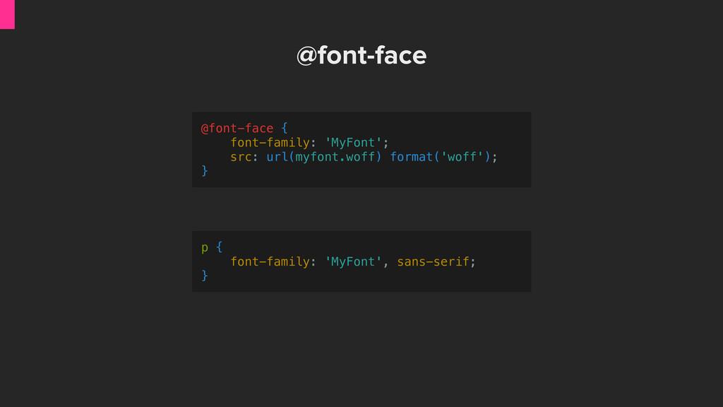 @font-face { font-family: 'MyFont'; src: url(my...