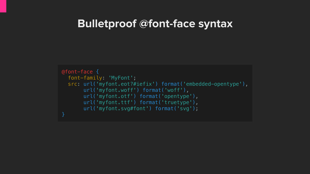 Bulletproof @font-face syntax @font-face { font...
