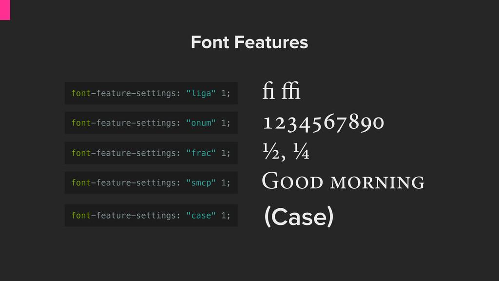  ffi ½, ¼ G  Font Features C...