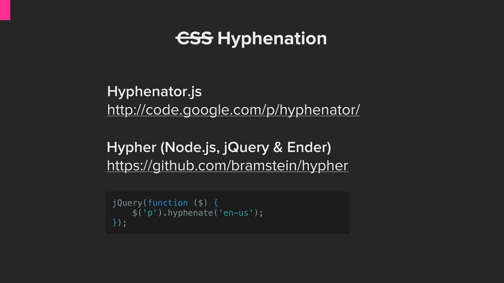 CSS Hyphenation jQuery(function ($) { $('p').hy...