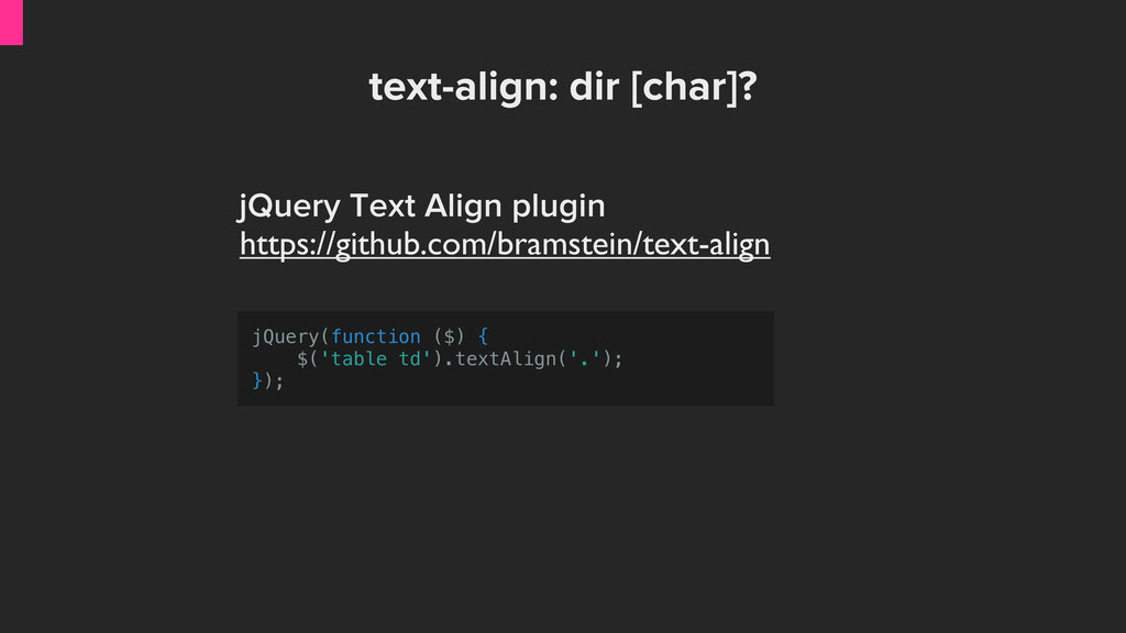 jQuery(function ($) { $('table td').textAlign('...