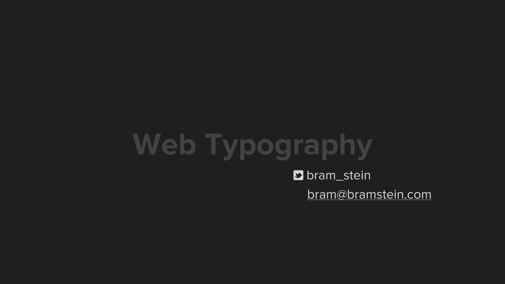 Web Typography p bram_stein bram@bramstein.com