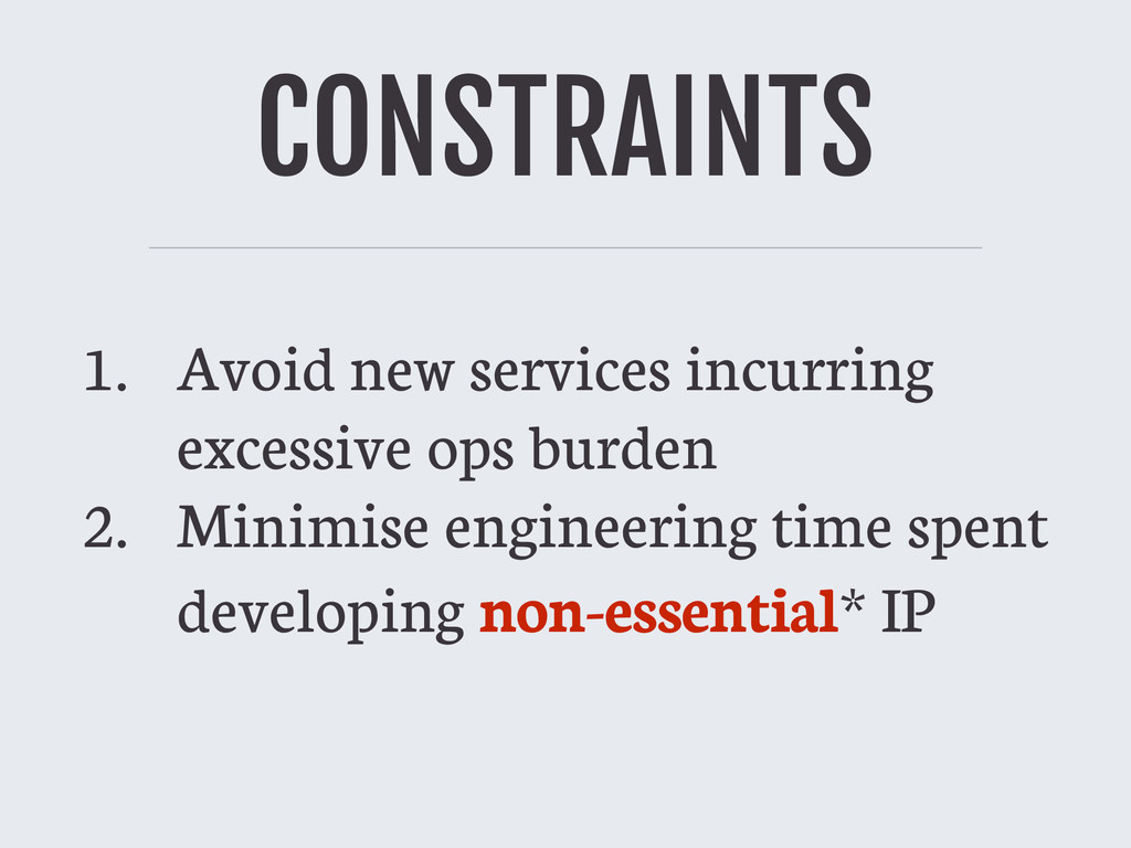 CONSTRAINTS 1. Avoid new services incurring ex...