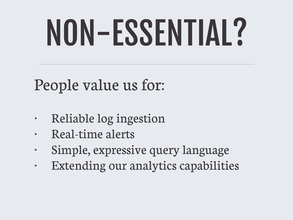NON-ESSENTIAL? People value us for: • Reliable ...