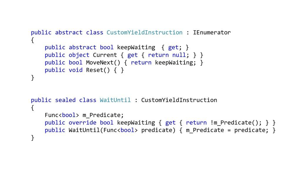 public abstract class CustomYieldInstruction : ...