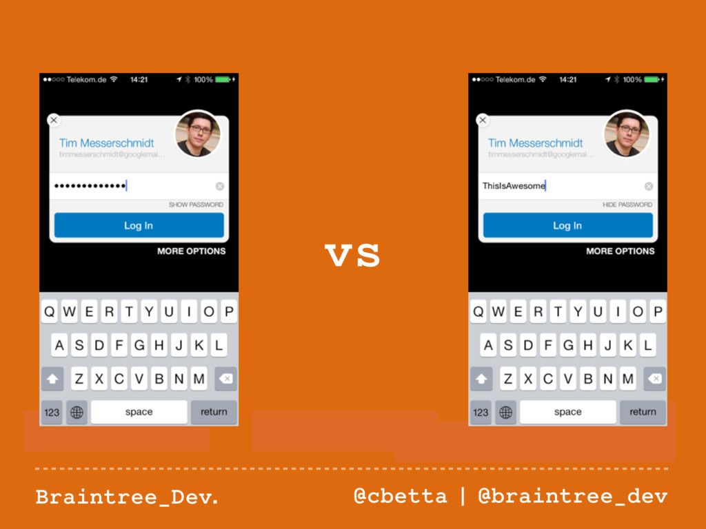 Braintree_Dev. @cbetta | @braintree_dev vs