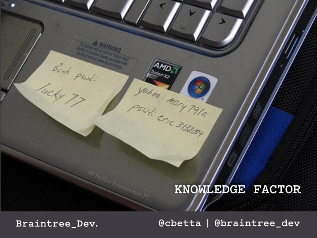 Braintree_Dev. @cbetta | @braintree_dev KNOWLED...